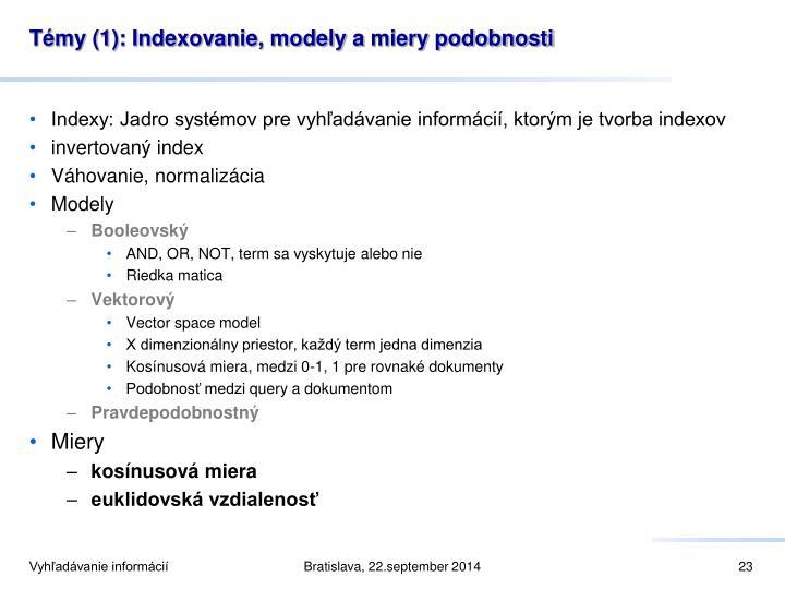 Témy (1): Indexovanie, modely amiery podobnosti