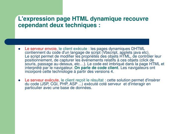L'expression page HTML dynamique recouvre cependant deux techniques :