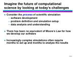 imagine the future of computational science by looking at today s challenges