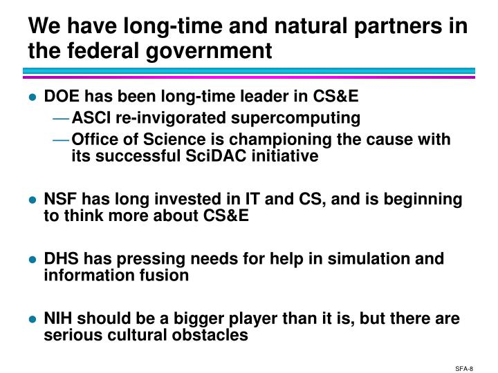 We have long-time and natural partners in the federal government