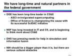 we have long time and natural partners in the federal government