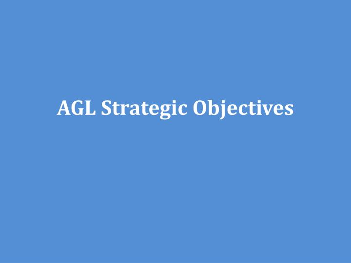 AGL Strategic Objectives