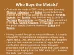 who buys the metals