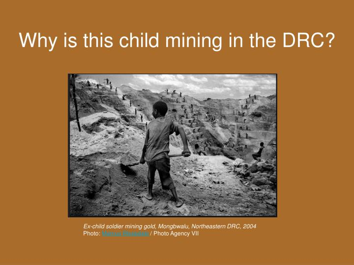 Why is this child mining in the DRC?