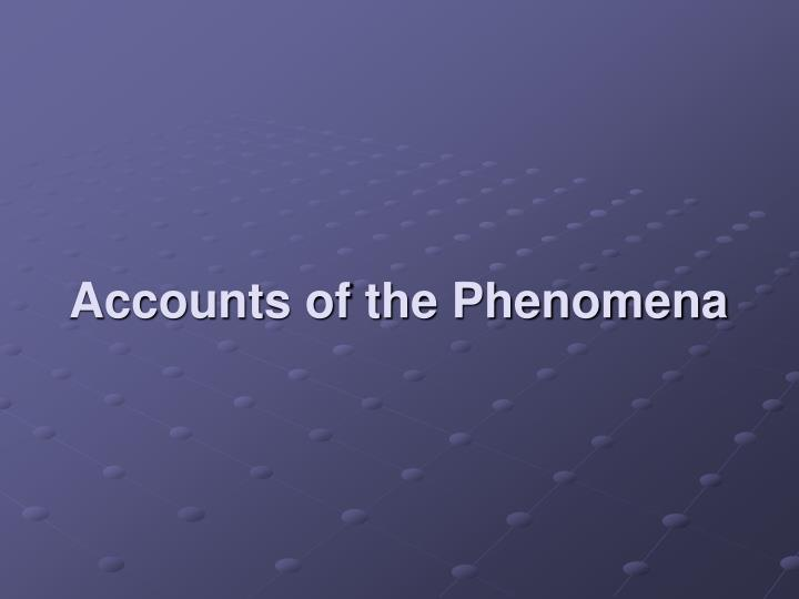 Accounts of the Phenomena