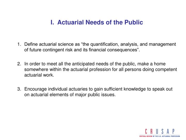 I.  Actuarial Needs of the Public