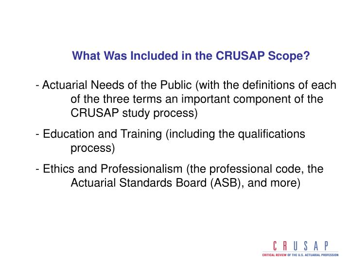 What Was Included in the CRUSAP Scope?
