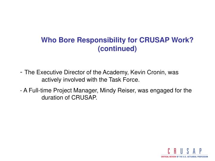 Who Bore Responsibility for CRUSAP Work? (continued)