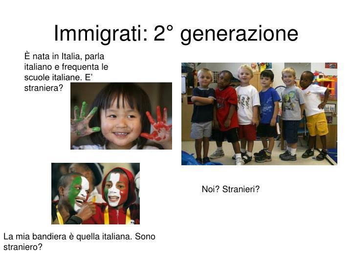 Immigrati: 2° generazione