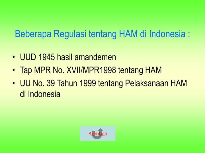 Beberapa Regulasi tentang HAM di Indonesia :