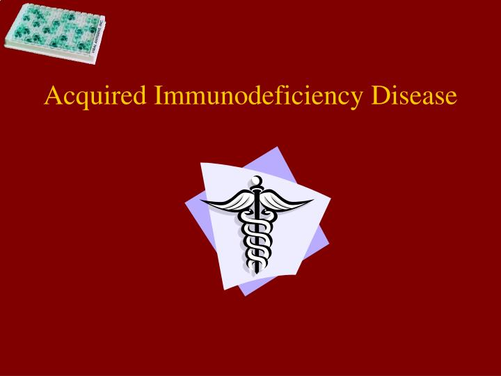 Acquired Immunodeficiency Disease