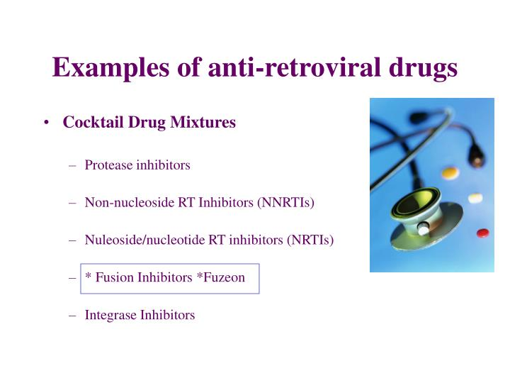 Examples of anti-retroviral drugs