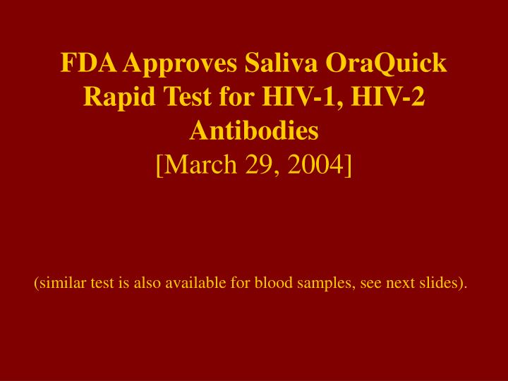 FDA Approves Saliva OraQuick Rapid Test for HIV-1, HIV-2 Antibodies
