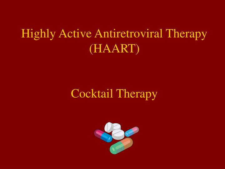 Highly Active Antiretroviral Therapy (HAART)