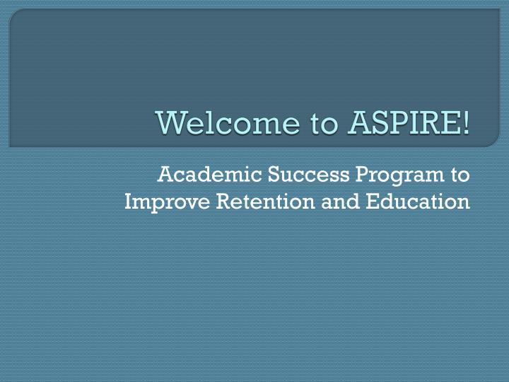 Welcome to ASPIRE!