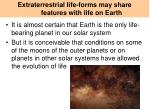 extraterrestrial life forms may share features with life on earth