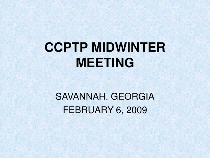 CCPTP MIDWINTER MEETING