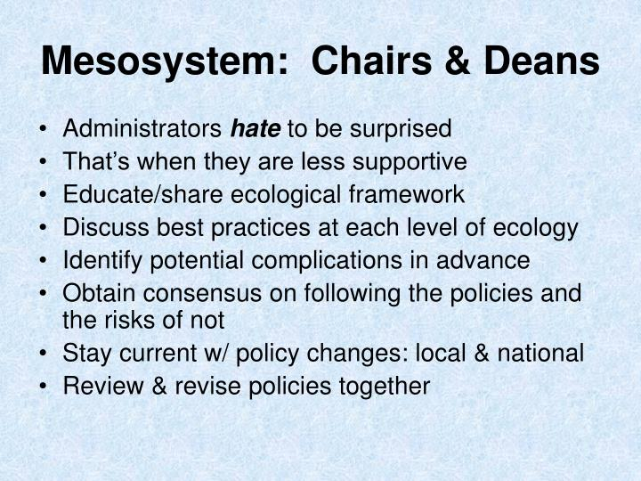 Mesosystem:  Chairs & Deans