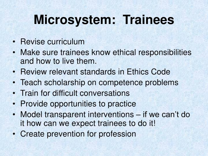 Microsystem:  Trainees