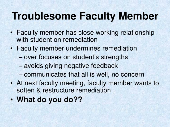 Troublesome Faculty Member