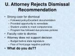 u attorney rejects dismissal recommendation