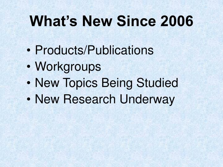 What's New Since 2006