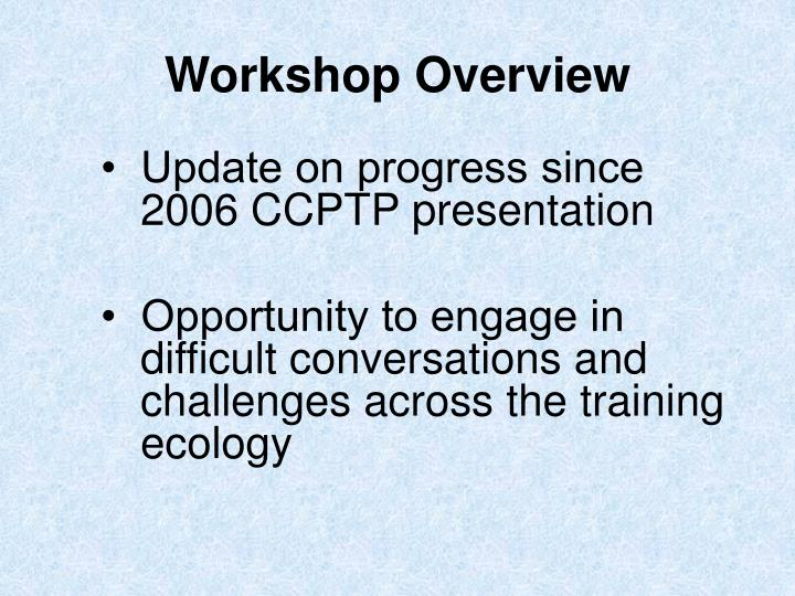•  Update on progress since  2006 CCPTP presentation
