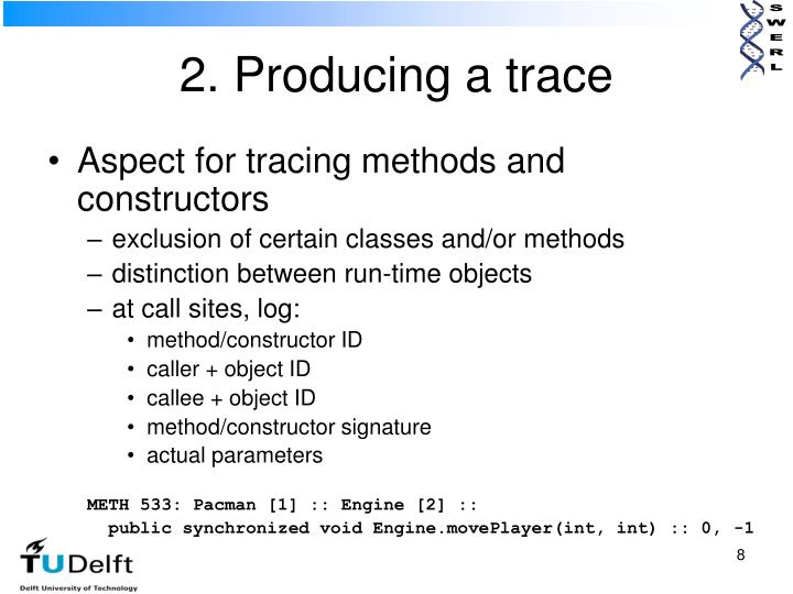 2. Producing a trace