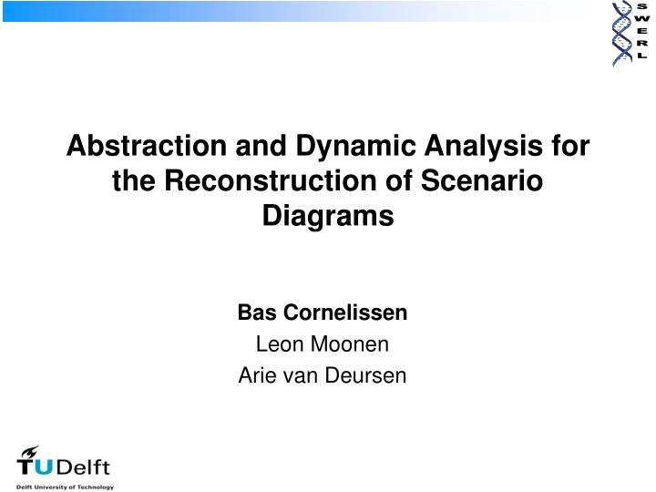 Abstraction and Dynamic Analysis for the Reconstruction of Scenario Diagrams