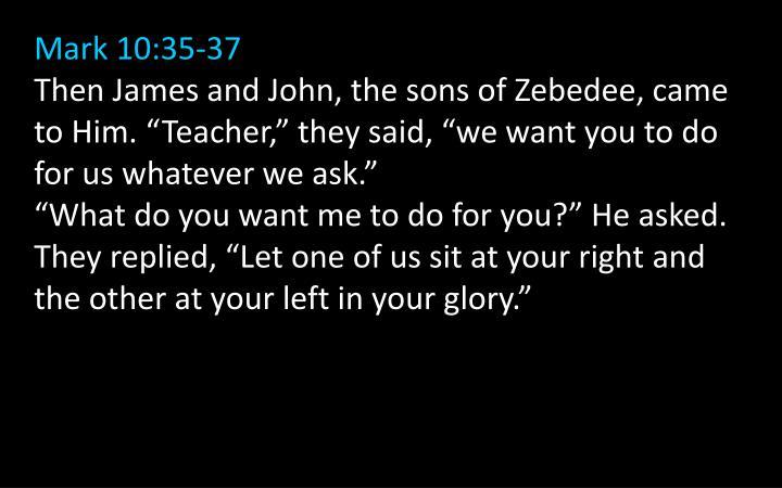 Mark 10:35-37