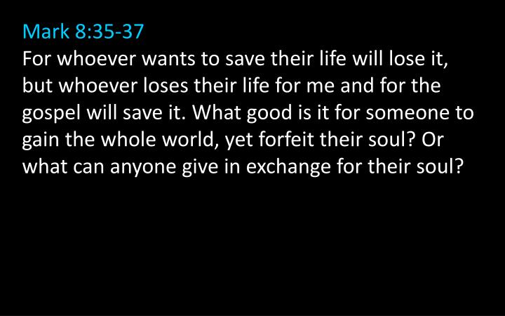 Mark 8:35-37