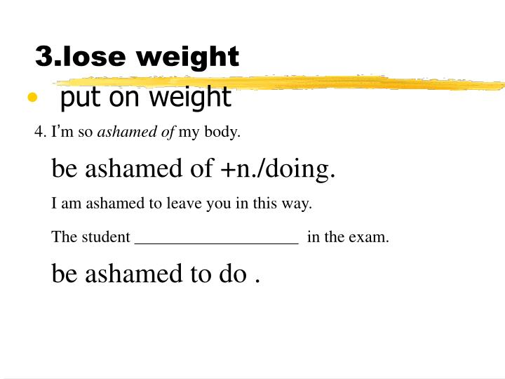 3.lose weight