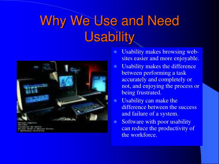 Why We Use and Need Usability