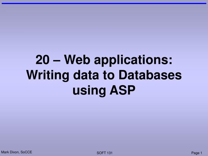 20 web applications writing data to databases using asp