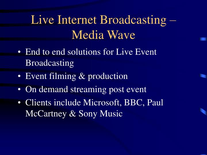 Live Internet Broadcasting – Media Wave