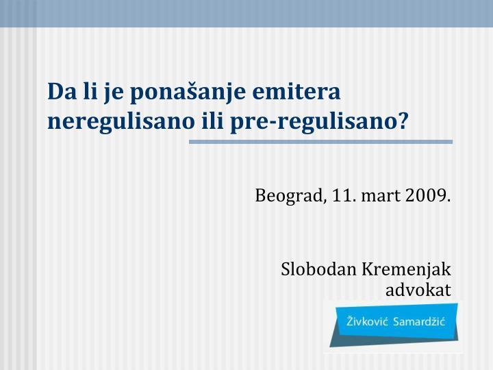 Da li je ponašanje emitera neregulisano ili pre-regulisano?