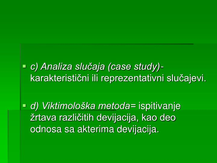 c) Analiza slučaja (case study)-
