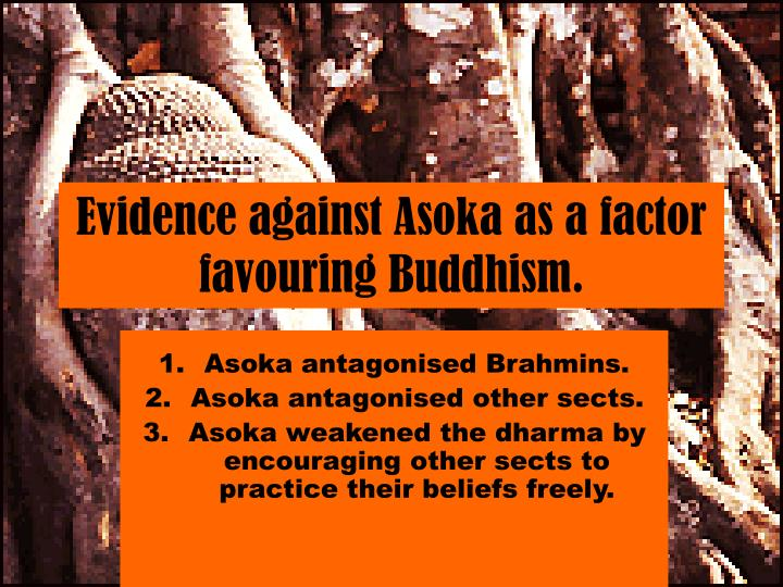 Evidence against Asoka as a factor favouring Buddhism.
