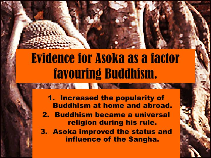 Evidence for Asoka as a factor favouring Buddhism.