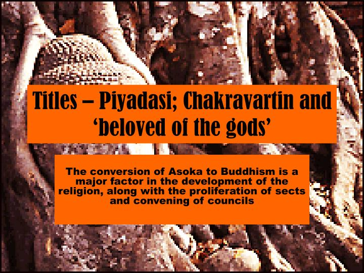Titles piyadasi chakravartin and beloved of the gods