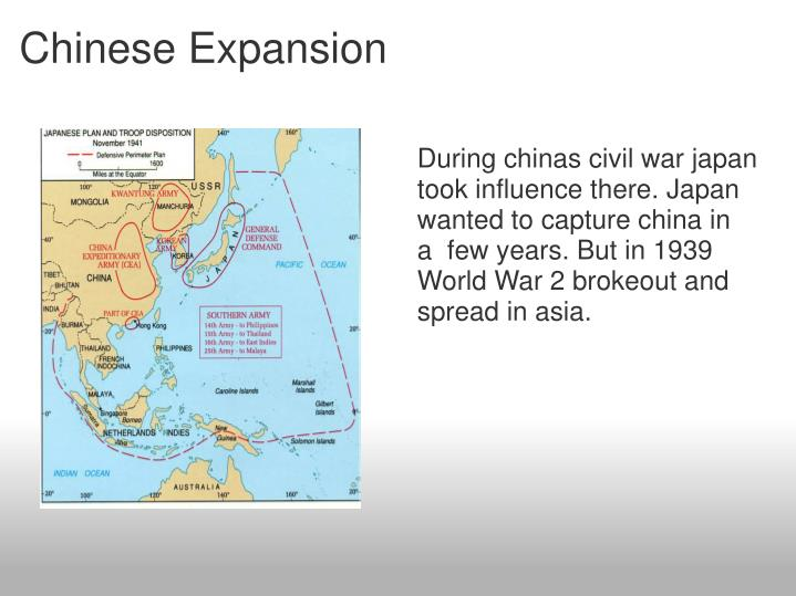 During chinas civil war japan took influence there. Japan wanted to capture china in a  few years. But in 1939 World War 2 brokeout and spread in asia.