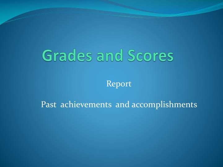 Grades and scores