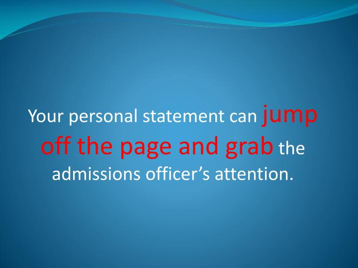 Your personal statement can