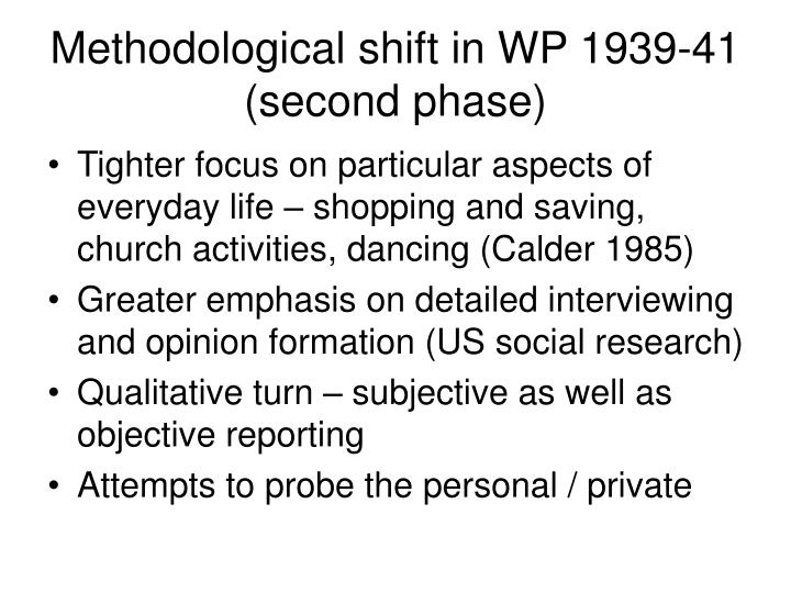 Methodological shift in WP 1939-41 (second phase)
