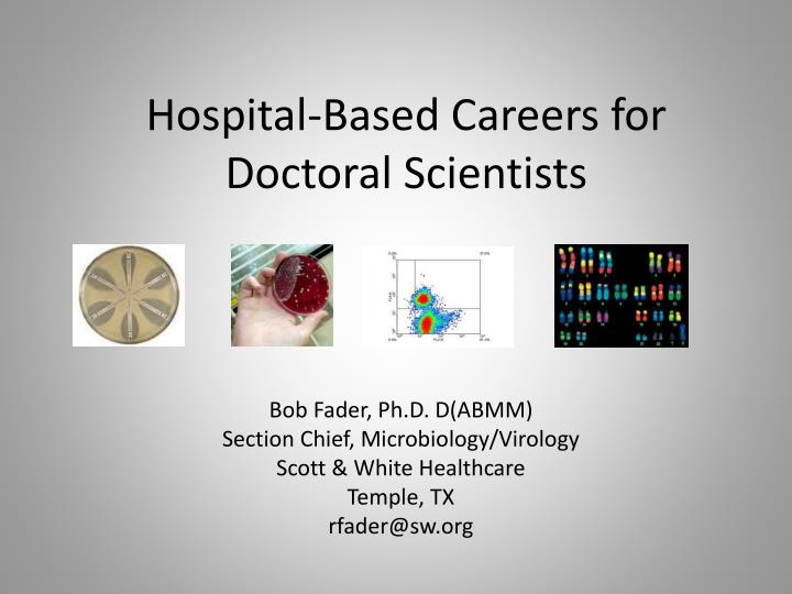 Hospital based careers for doctoral scientists