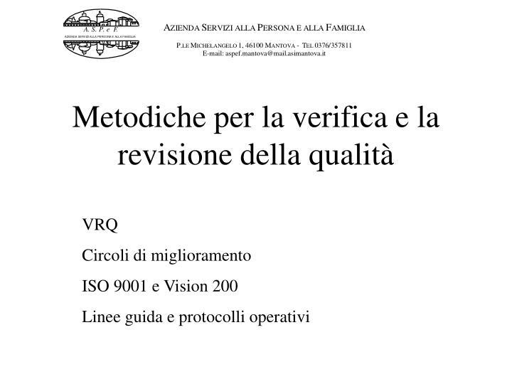 Metodiche per la verifica e la revisione della qualità