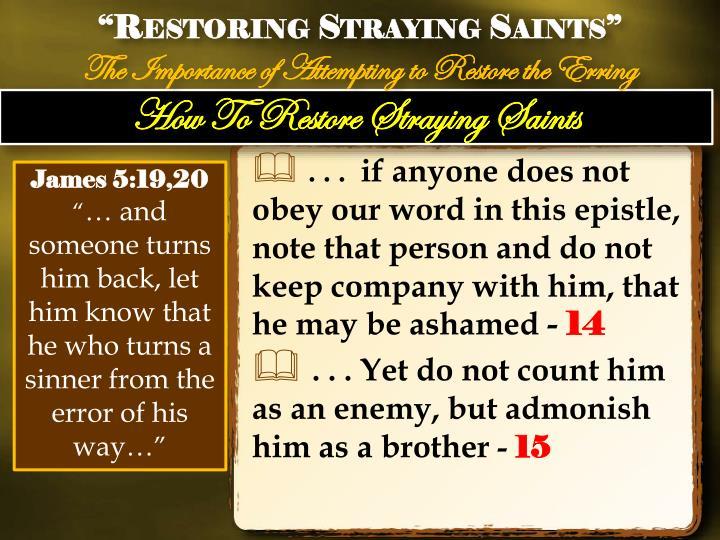 """""""Restoring Straying Saints"""""""
