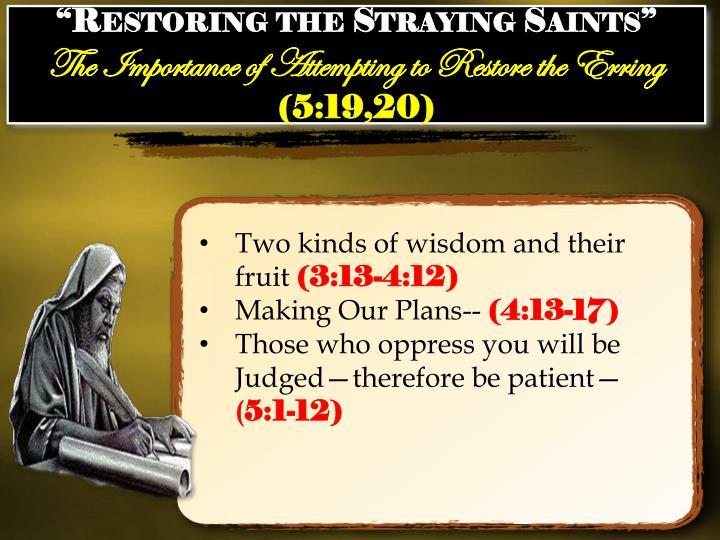 """Restoring the Straying Saints"""