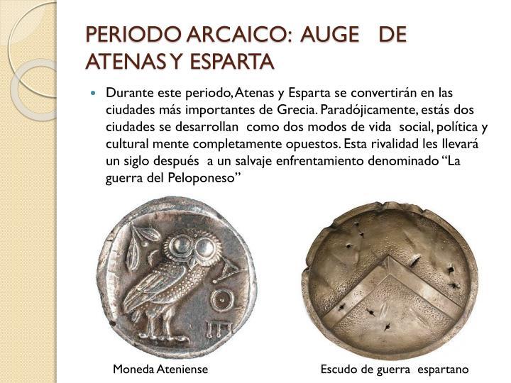PERIODO ARCAICO:  AUGE   DE  ATENAS Y ESPARTA