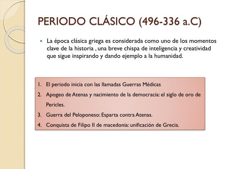 PERIODO CLÁSICO (496-336 a.C)